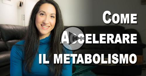 Utili consigli e trucchi per accelerare il metabolismo